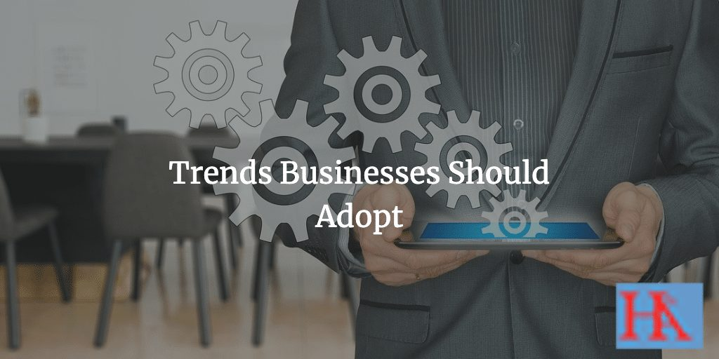 trends businesses should adopt